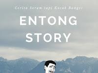 Entong Story – Part 1 : Kuntilanak