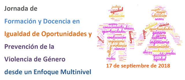 Jornada de Formación y Docencia en Igualdad de Oportunidades y Prevención de la Violencia de Género desde un Enfoque Multinivel
