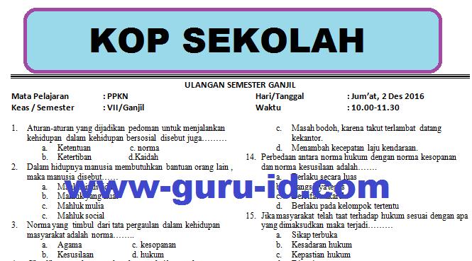 Soal Pkn Kelas 7 Semester 1 2 Dan Kunci Jawabannya Kurikulum 2013 Ktsp Pilihan Ganda Essay Info Pendidikan Terbaru
