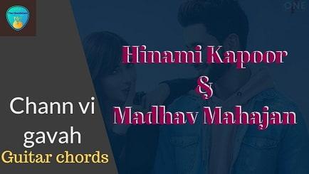 CHANN VI GAVAH Guitar Chords ACCURATE | HIMANI KAPOOR & MADHAV MAHAJAN