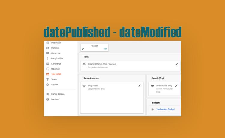 datePublished dan dateModified merupakan property yang sangat diperlukan dalah penyusunan Format Cara Memasang datePublished dan dateModified pada Template Blogger Terbaru (Layout Versi 3)