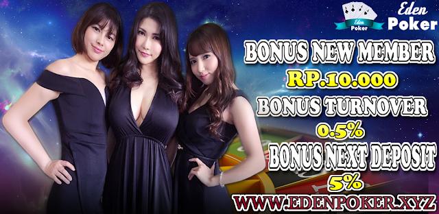 Pelayanan Dan Bonus Terbaik Yang Diberikan Edenpoker Poker IDN Terbaik