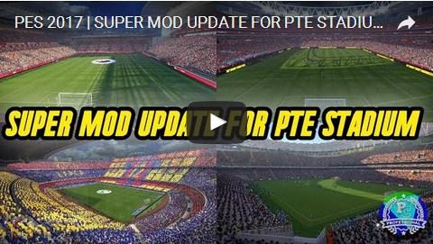 PES 2017 Update Super Mod Untuk Stadium PTE V2