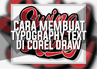 Cara Membuat Typography Text Di CorelDraw (Ver.2)