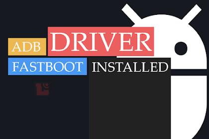 Cara Mudah Install Driver ADB dan Fastboot Pada Komputer