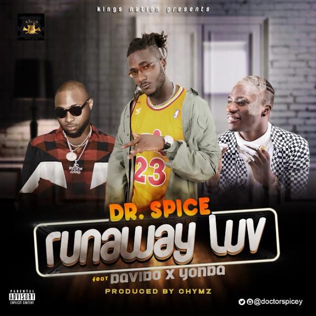 Dr. Spice ft Davido X Yonda – Runaway Luv (Prod. By Chymz)