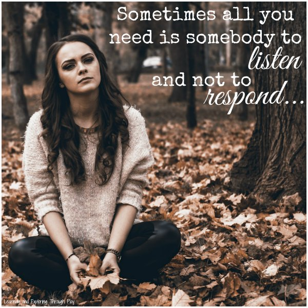 When you need Someone to Listen