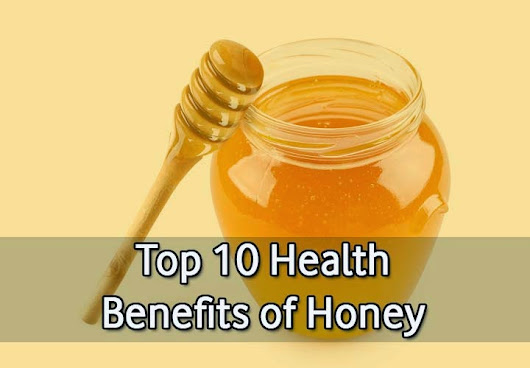Top 10 Health Benefits of Honey  - 10plans