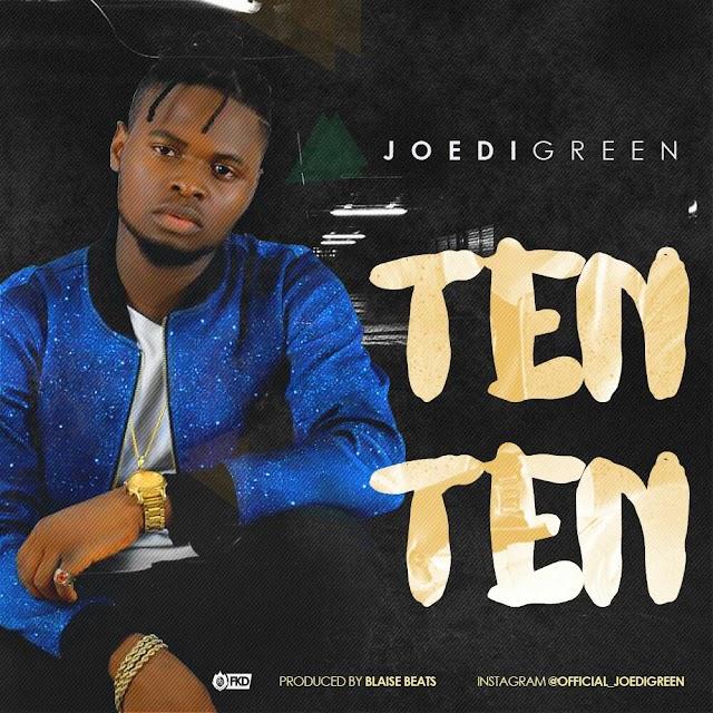 Music:Joedigreen-Ten Ten prod by blaise beatz