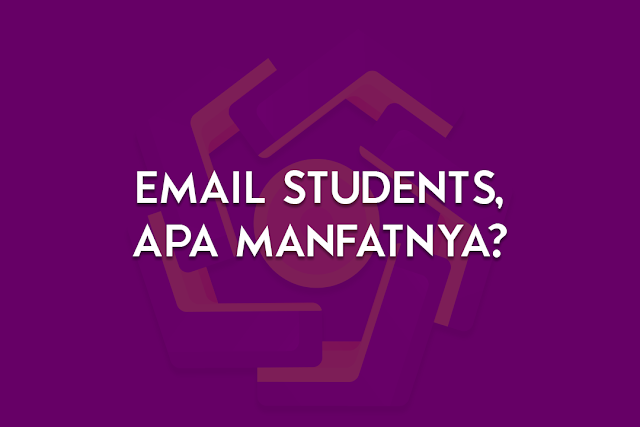 Manfaat memiliki email students