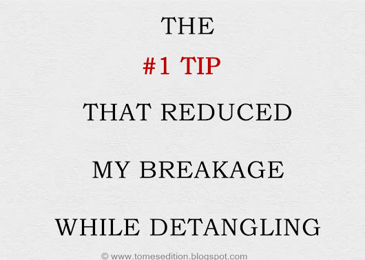 The #1 Tip That Reduced My Breakage While Detangling…