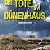 'Die Tote im Dünenhaus: Nordseekrimi' von Ulrike Busch