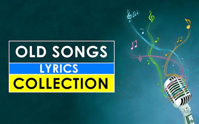 Popular Old Hindi Song Lyrics (हिंदी गाने के गीत)