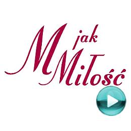M jak miłość - polski serial obyczajowy (odcinki online za darmo)