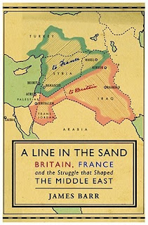 History - A Line in the Sand: Britain, France and the Struggle That Shaped the Middle East (Published in 2009)