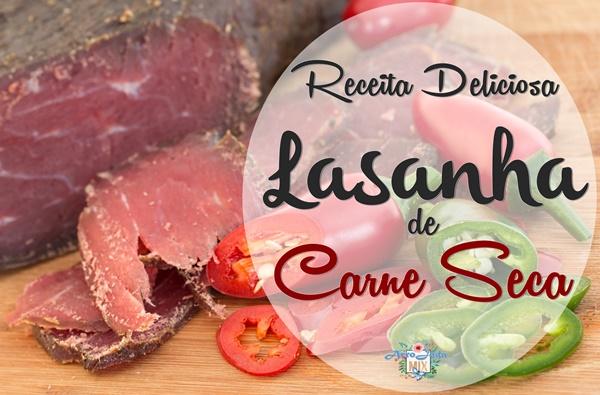 Receita Deliciosa Lasanha de Carne Seca