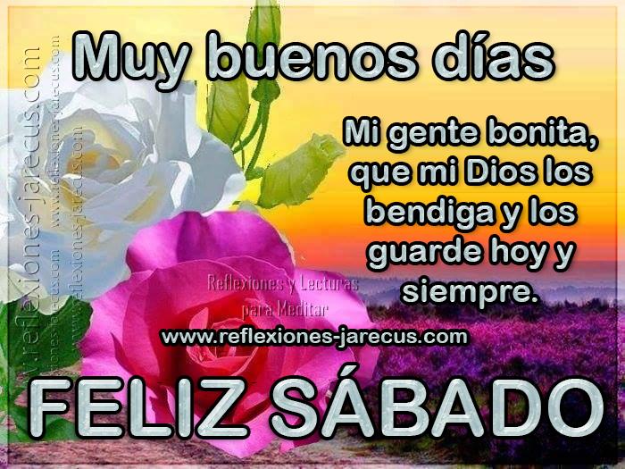 Muy buenos días mi gente bonita, que mi Dios los bendiga y los guarde hoy y siempre. Feliz sábado