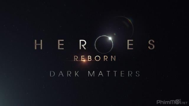 Phim Những Người Hùng Tái Sinh: Vật Chất Bí Ẩn VietSub HD | Heroes Reborn: Dark Matters 2015
