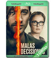 MALAS DECISIONES (2018) WEB-DL 1080P HD MKV ESPAÑOL LATINO