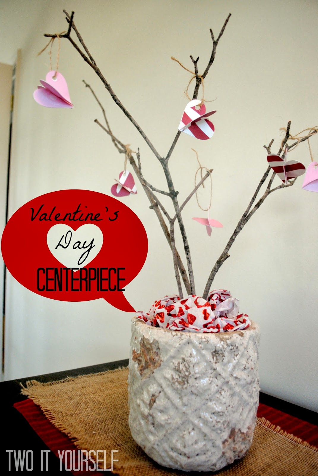 Two It Yourself Diy Valentine S Day Twig Centerpiece