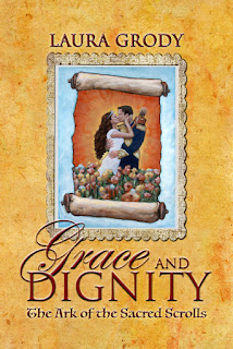 Grace and Dignity: The Ark of the Sacred Scrolls - a young adult fiction by Laura Grody