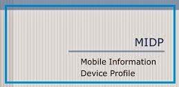 (Mobile Information Device Profile)