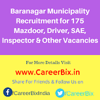 Baranagar Municipality Recruitment for 175 Mazdoor, Driver, SAE, Inspector, Clerk, Typist, Teacher, Driver, Attendant Vacancies