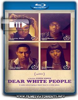 Queridas Pessoas Brancas Torrent – BluRay Rip 720p e 1080p Dublado