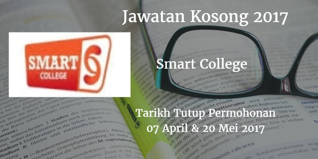 Jawatan Kosong Smart College 07 April & 20 Mei 2017