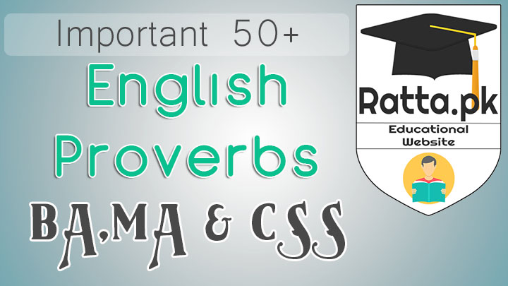 50+ Important Proverbs and Sayings English - BA,MA and CSS exams