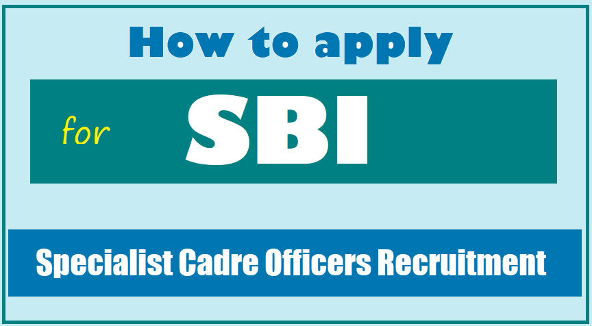 Apply for Specialist Cadre Officers post in SBI