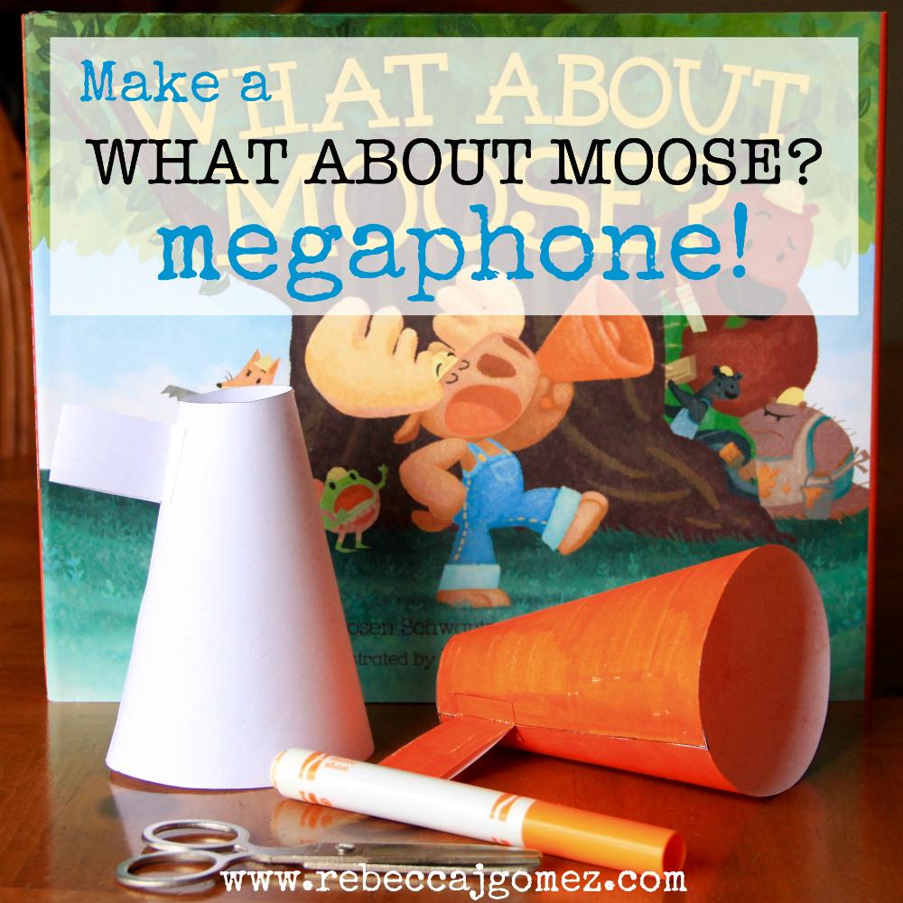 rebecca j gomez what about moose megaphone craft