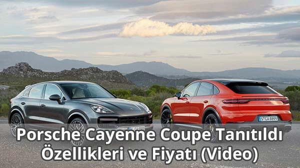 Porsche Cayenne Coupe Özellikleri ve Fiyatı