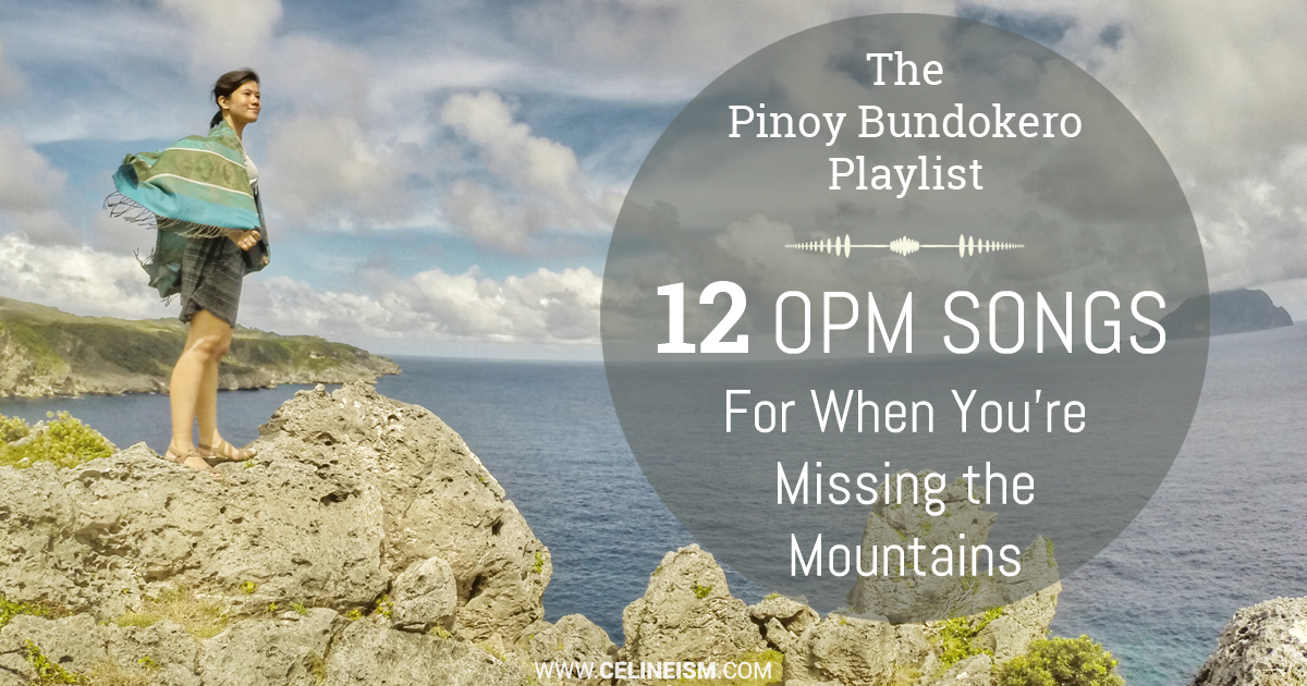 The Pinoy Bundokero Playlist: 12 OPM Songs For When You're