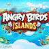 ANGRY BIRDS ISLANDS - Android / iOS Download