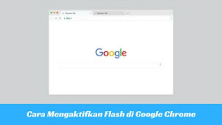 Cara Mengaktifkan Flash di Google Chrome Tutorial Mengaktifkan Flash di Google Chrome