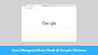 Cara Mengaktifkan Flash di Google Chrome