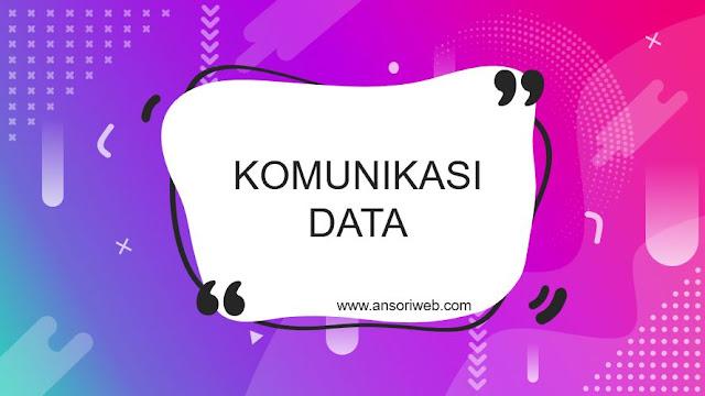 Pengertian Komunikasi Data : Jenis, Tujuan, dan Komponennya