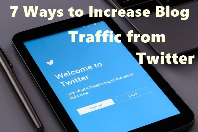 7 Ways to Increase Blog Traffic from Twitter