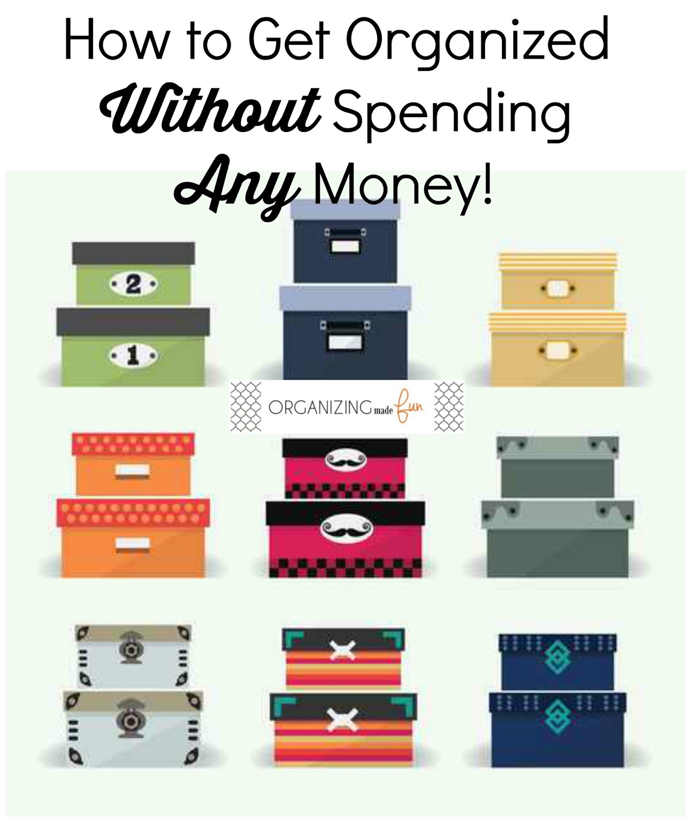 How To Get Organized Without Spending Any Money Organizingmadefun