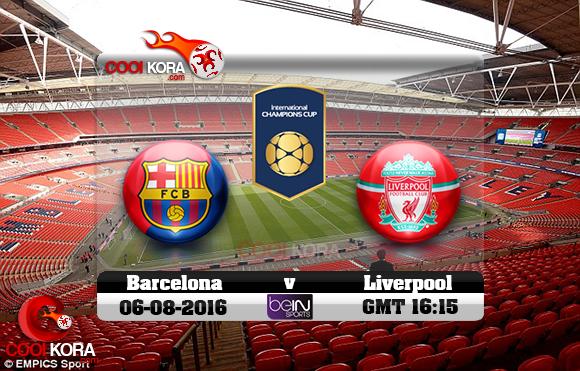 مشاهدة مباراة برشلونة وليفربول اليوم 6-8-2016 مباراة ودية