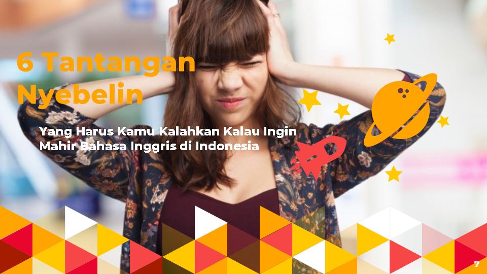 6 Tantangan Nyebelin Yang Harus Kamu Kalahkan Kalau Ingin Mahir Berbahasa Inggris Di Indonesia