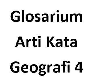 Glosarium Arti Kata Geografi 4