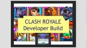 Clash Royale Developer Build