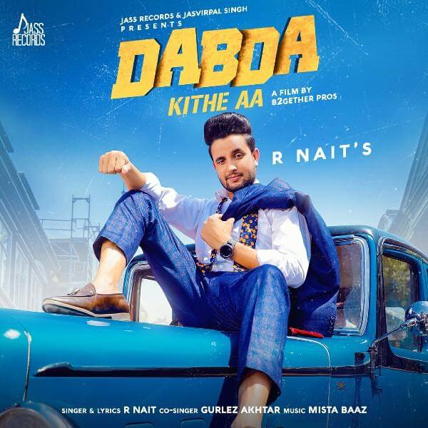 Dabda Kithe Aa Lyrics by R NaitLyricstak- Lyrics in Hindi