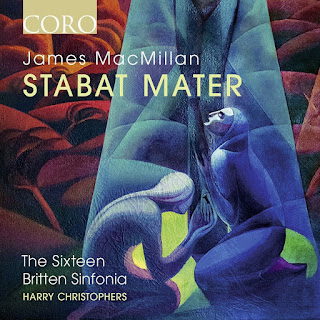 James MacMillan - Stabat Mater - The Sixteen, Britten Sinfonia, Harry Christophers - Coro