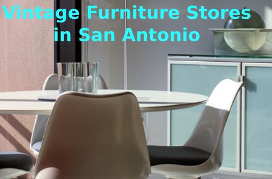 Vintage Furniture S In San Antonio, Vintage Furniture San Antonio