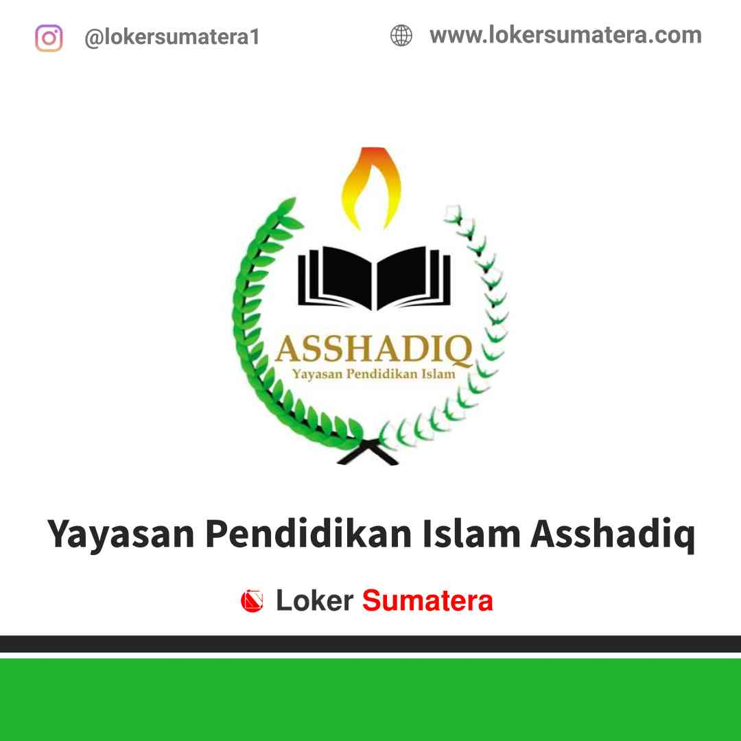 Lowongan Kerja Bukittinggi, Yayasan Pendidikan Islam Asshadiq Juli 2021