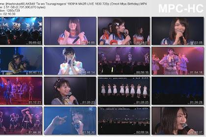 AKB48 'Te wo Tsunaginagara' 180914 M42R LIVE 1830 (Omori Miyu Birthday)