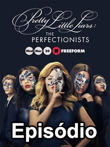 Assistir Pretty Little Liars The Perfectionists 1×05 Online Legendado e Dublado
